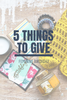 5 Things to Give: Feminine Birthday Edition