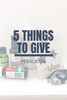 5 Things to Give: Mental Health Edition