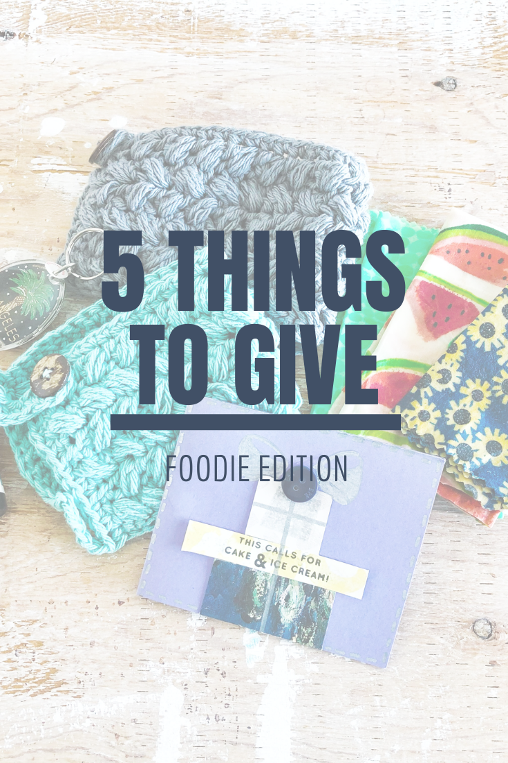 5 Things to Give: Foodie Edition