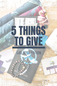 5 Things to Give: Girl Boss Edition