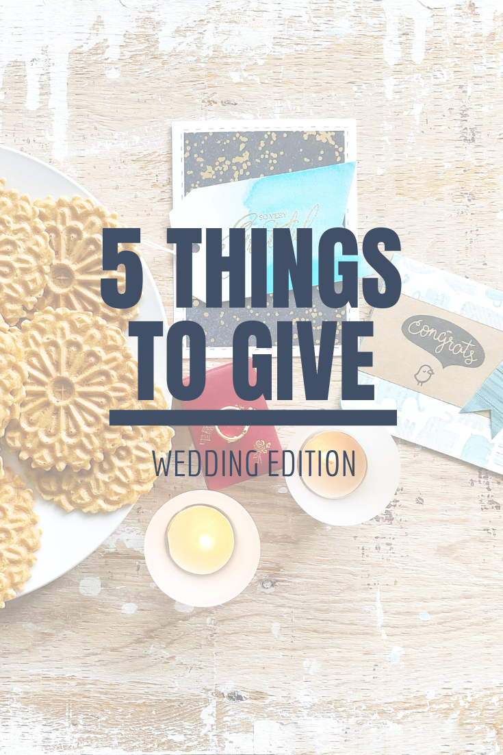 5 Things to Give: Wedding Edition