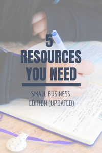 5 Resources You Need: Small Business Edition (Updated)