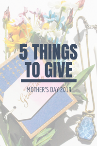 5 Things to Gift: Mother's Day Edition