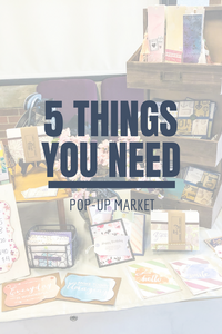 5 Things You Need: Pop-Up Market Edition