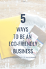 5 Ways to be an Environmentally Friendly Business