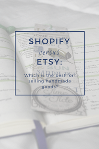 Shopify versus Etsy: Which is better for your creative business?