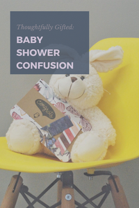 Thoughtfully Gifted: Baby Shower Confusion