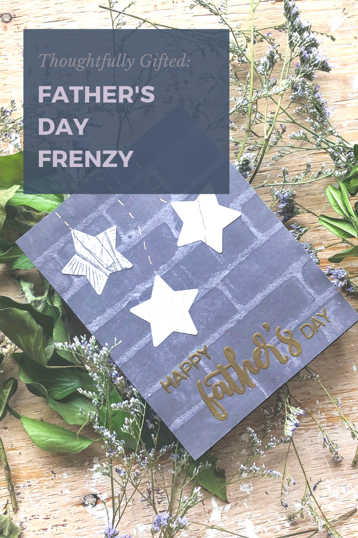 Thoughtfully Gifted: Father's Day Frenzy
