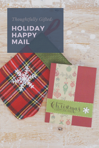Thoughtfully Gifted: Holiday Happy Mail