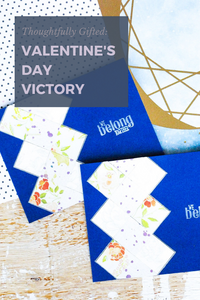 Thoughtfully Gifted: Valentine's Day Victory