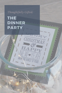 Thoughtfully Gifted: The Dinner Party