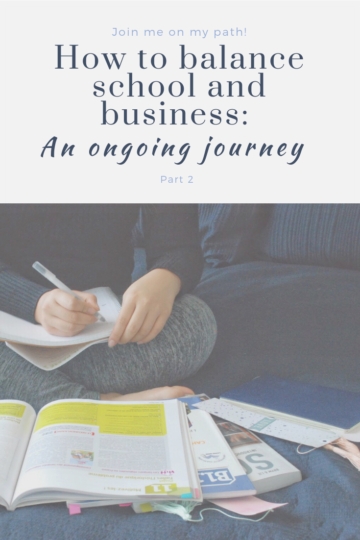 How to Balance School and Business: An Ongoing Journey (Part 2)