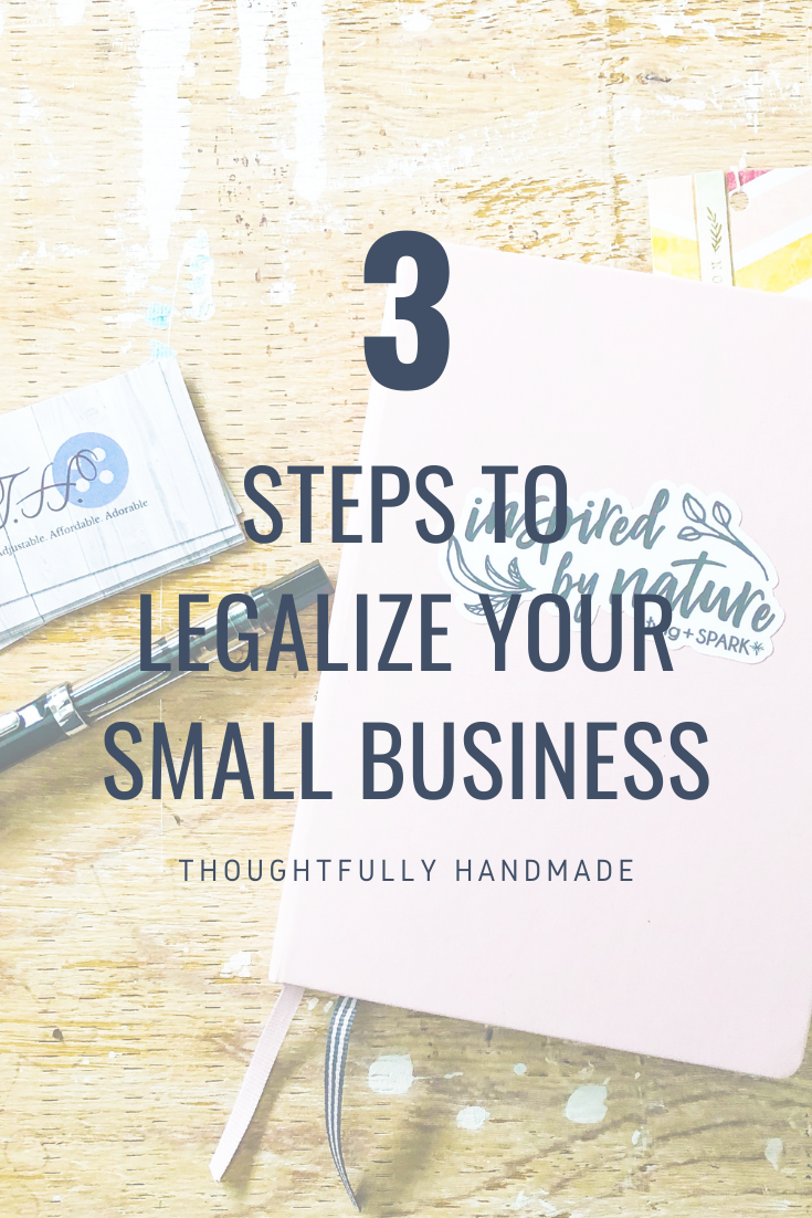 3 Steps to Legalize Your Small Business | Thoughtfully Handmade