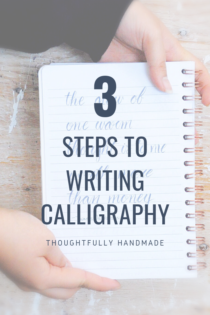 3 steps to writing calligraphy | Thoughtfully Handmade