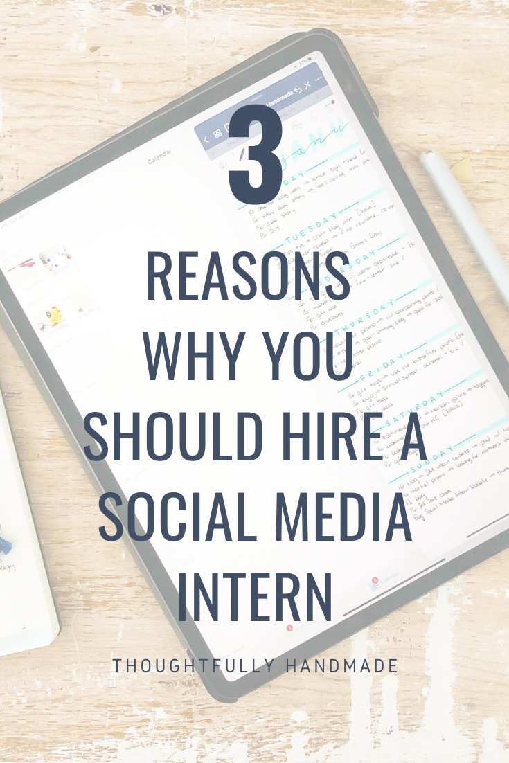 3 Reasons Why You Should Hire a Social Media Intern | Thoughtfully Handmade