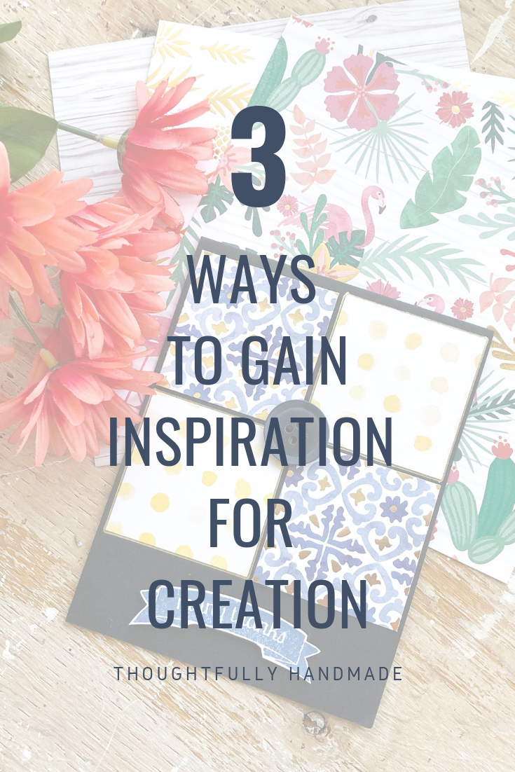 3 ways to gain inspiration for creation | Thoughtfully Handmade
