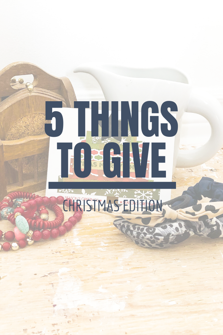 5 Things to Give: Christmas 2019 Edition | Thoughtfully Handmade