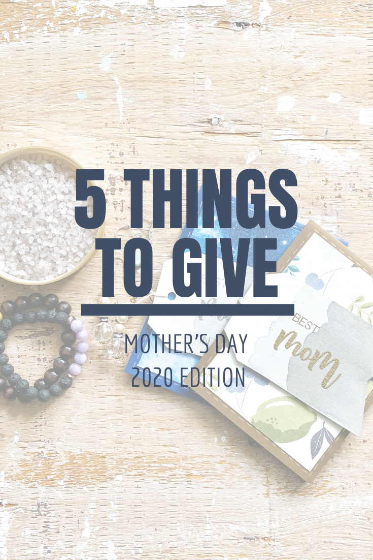5 Things to Give: Mother's Day 2020 Edition | Thoughtfully Handmade