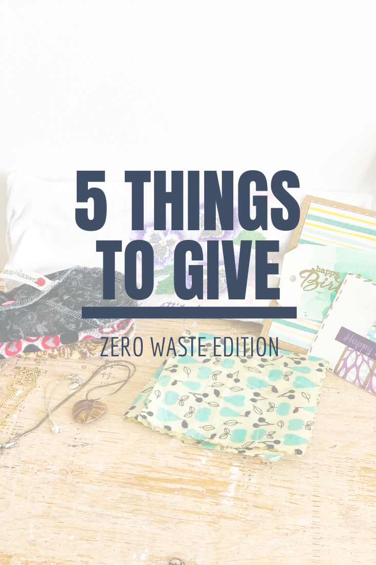 5 Things to Give: Zero Waste Edition | Thoughtfully Handmade