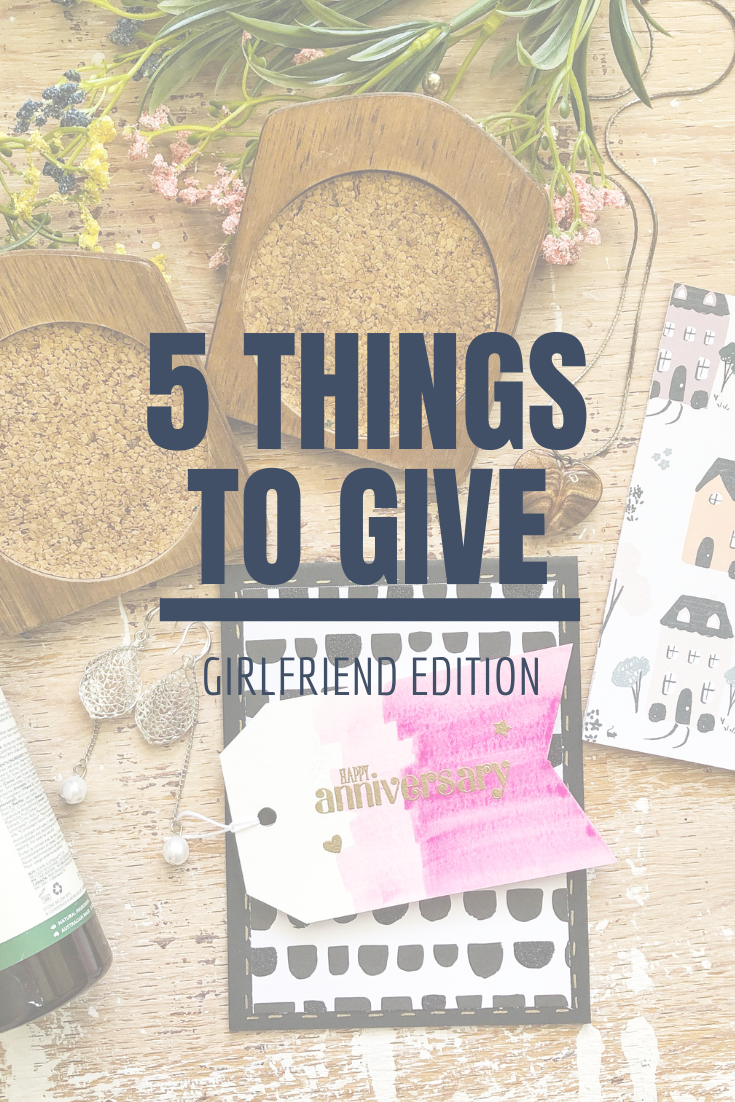 5 Things to Give: Girlfriend Edition   Thoughtfully Handmade