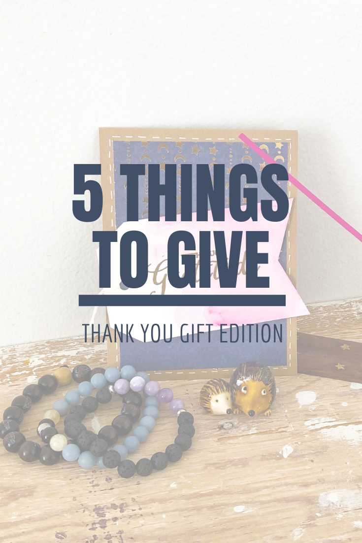 5 Things to Give: Thank You Gifts Edition | Thoughtfully Handmade
