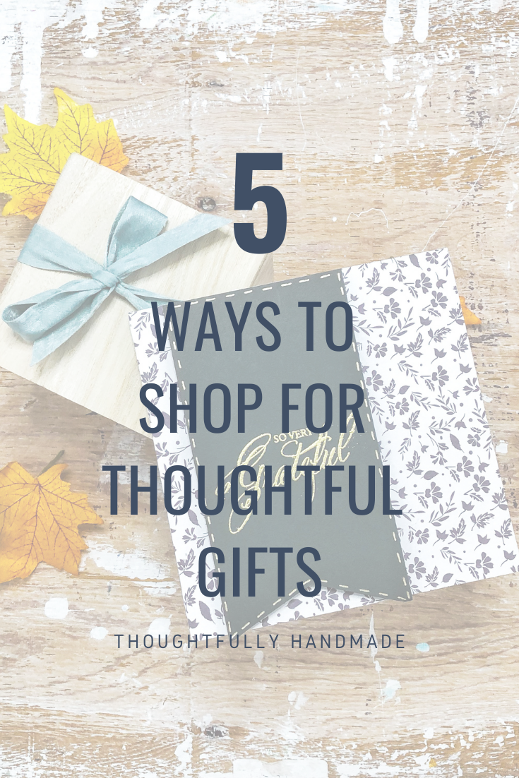 5 Ways to Shop For Thoughtful Gifts   Thoughtfully Handmade
