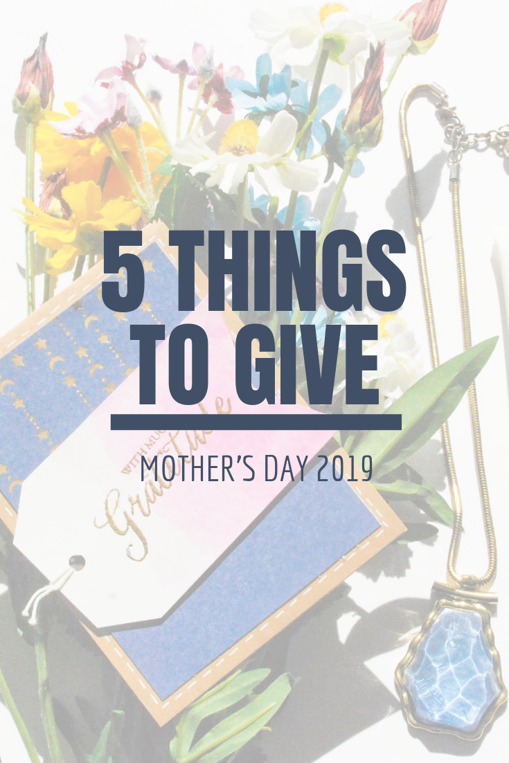 5 Things to Give: Mother's Day Edition | Thoughtfully Handmade