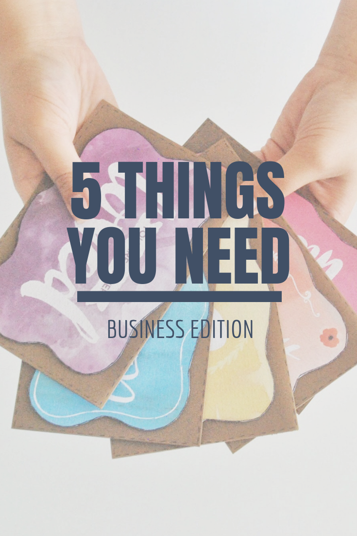 5 Things You Need: Business Edition | Thoughtfully Handmade