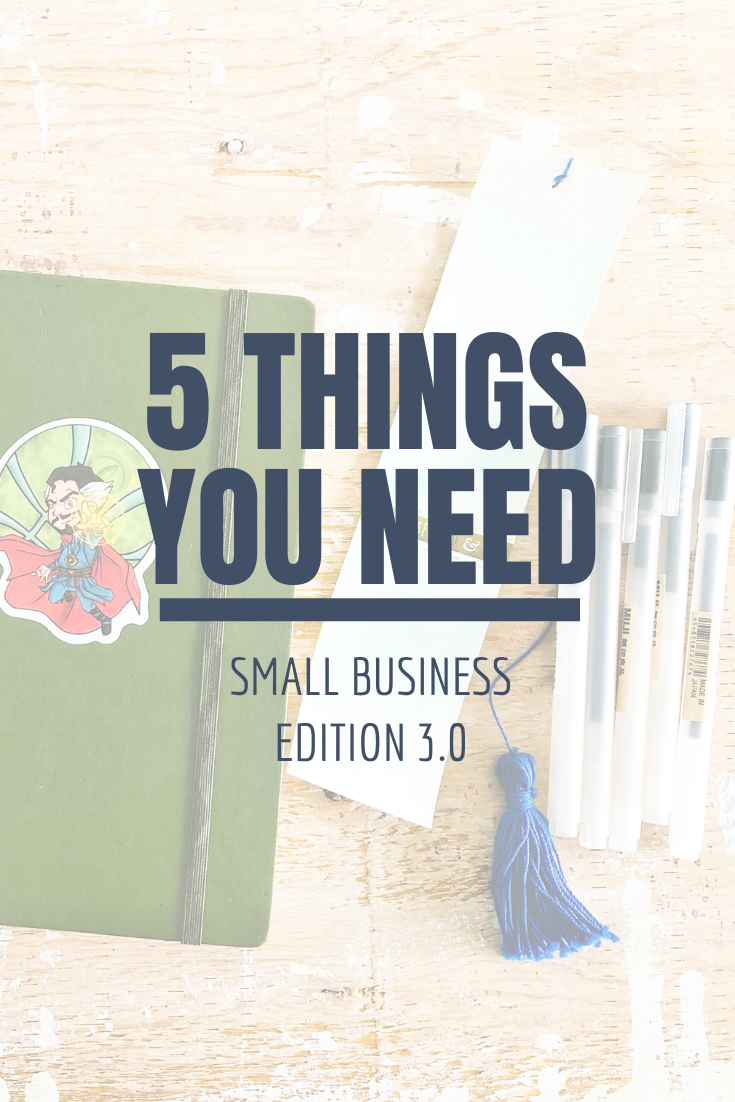 5 Things You Need: Small Business Edition 3.0 | Thoughtfully Handmade