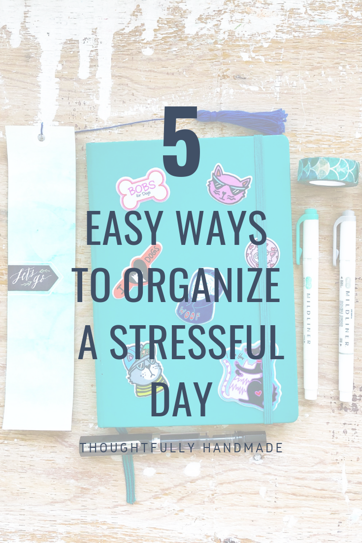 5 easy ways to organize a stressful day | Thoughtfully Handmade