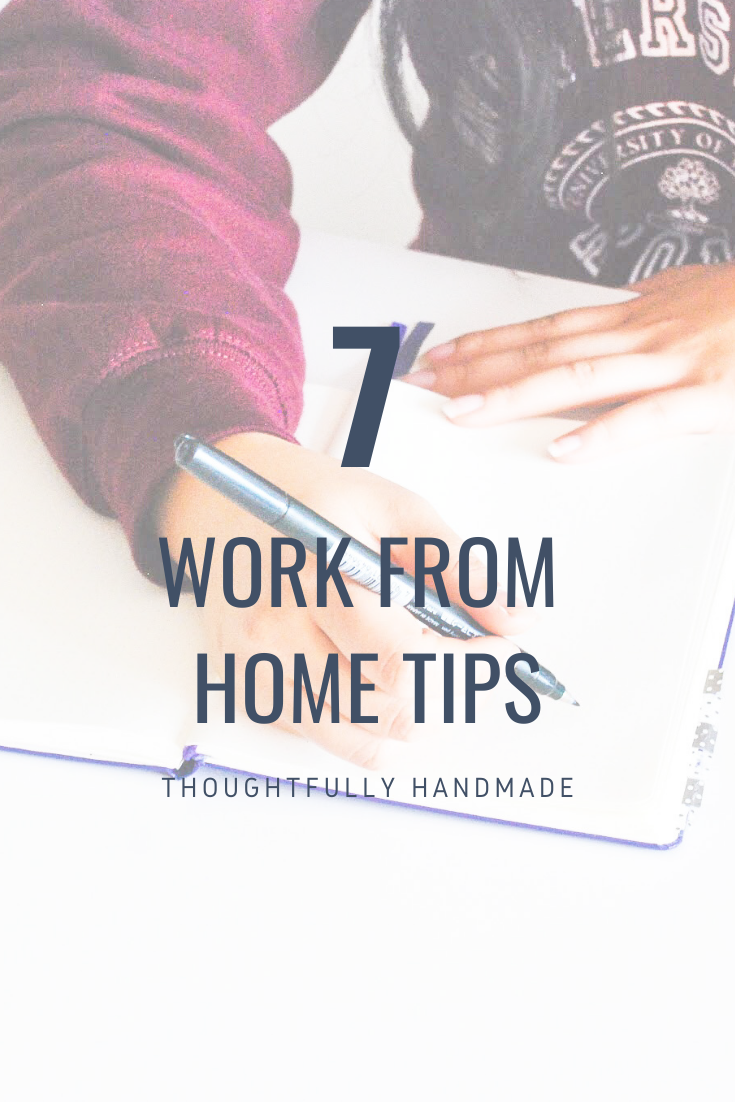 7 Work From Home Tips | Thoughtfully Handmade
