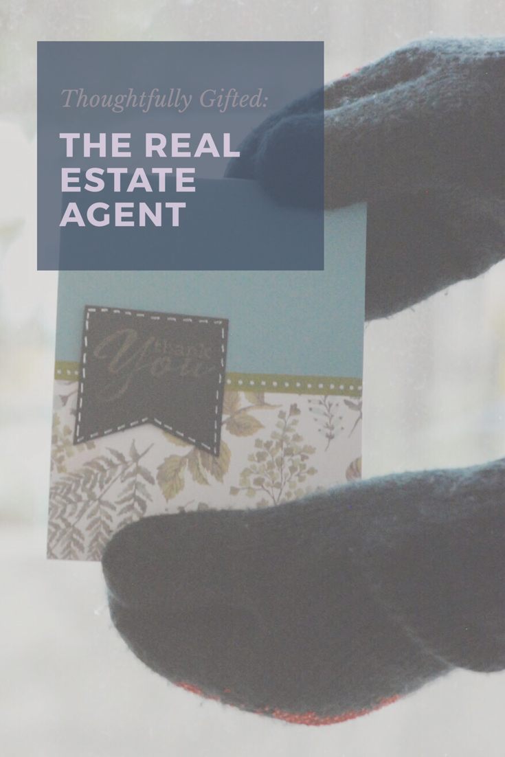 Thoughtfully Gifted: the real estate agent | ThoughtfullyHandmade