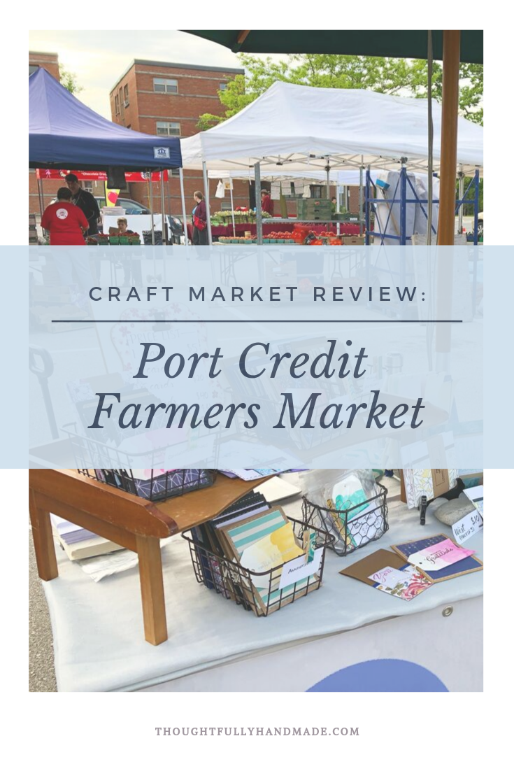 Craft Market Review: Port Credit Farmers Market | Thoughtfully Handmade
