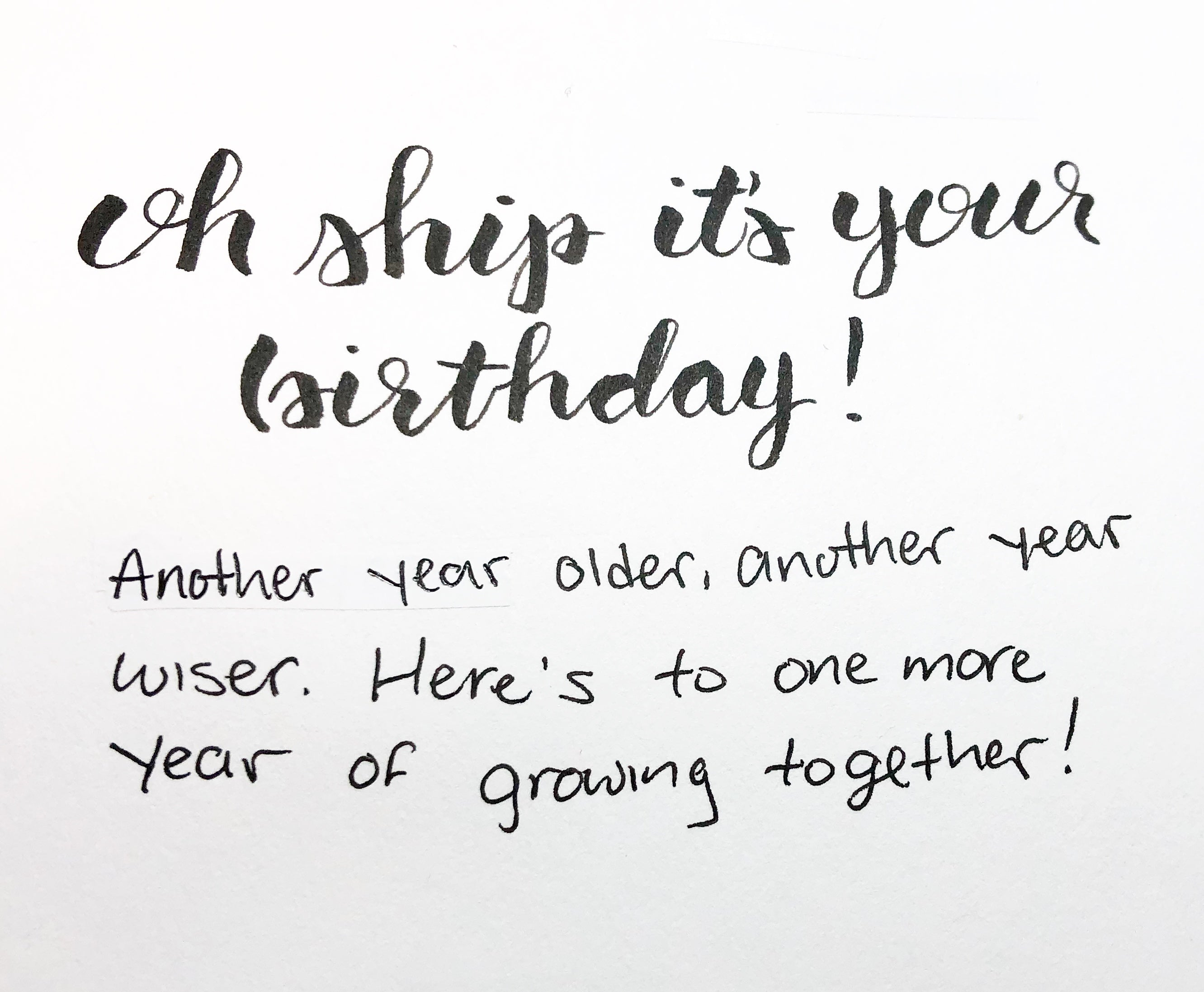 Oh ship it's your birthday! Another year, another year wiser. Here's to one more year of growing together!   Thoughtfully Handmade