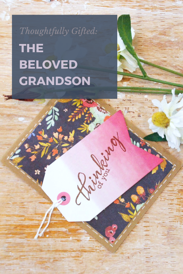 Thoughtfully Gifted: The Beloved Grandson | Thoughtfully Handmade