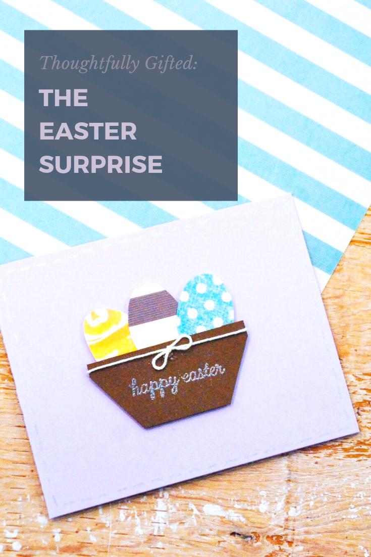 Thoughtfully Gifted: The Easter Surprise | Thoughtfully Handmade