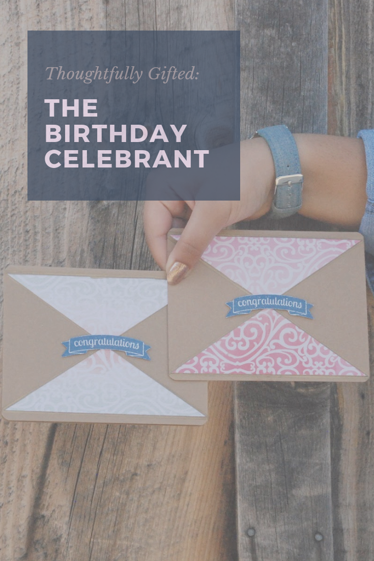 Thoughtfully Gifted: the birthday celebrant | Thoughtfully Handmade