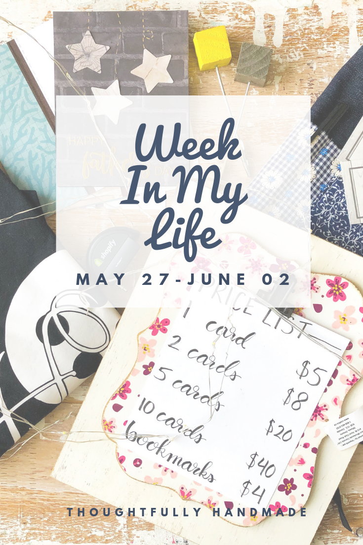 Week in a 19 year-old entrepreneur's life: May 27- June 2 | Thoughtfully Handmade