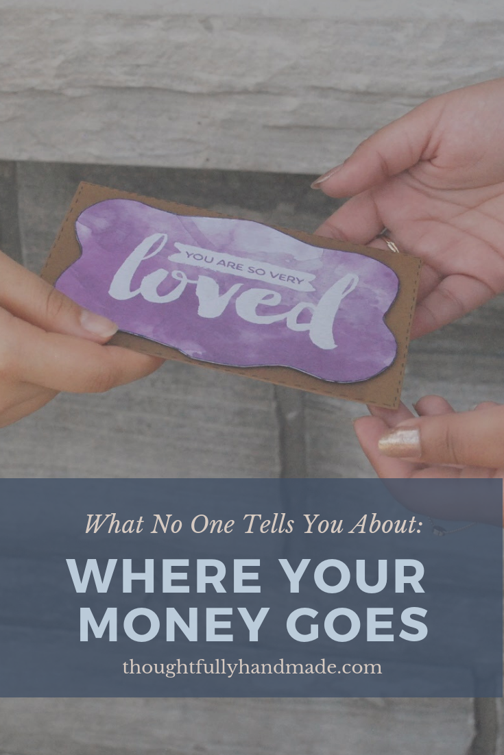 What No One Tells You: Where Your Money Goes | Thoughtfully Handmade