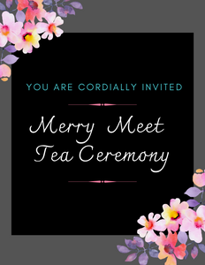 Merry Meet Tea Ceremony