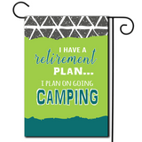 "Does this sound like a great idea or what?  Are you looking for rv camping flags with a great camping meme?   Nice illustration with the saying ""I Have A Retirement Plan I Plan On Going Camping""."