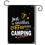 "So take a sip and let the good times roll  Are you looking for rv camping flags with a great camping meme?  Bold colors and a great saying ""Just Another Coffee Drinker With A Camping Problem""."