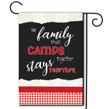 "Who thinks this is true?  Are you looking for rv camping flags with a great camping meme?  A simple illustration with the saying ""A Family That Camps Together Stays Together""."