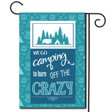 "A cute illustration with the saying ""We Go Camping To Burn Off The Crazy""."