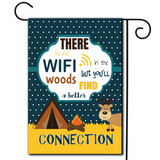 "Sometimes it is great not having a signal!  Are you looking for rv camping flags with a great camping meme?  Cute camping scene and a great saying ""There Is No Wifi In The Woods But You'll Find A Better Connection""."