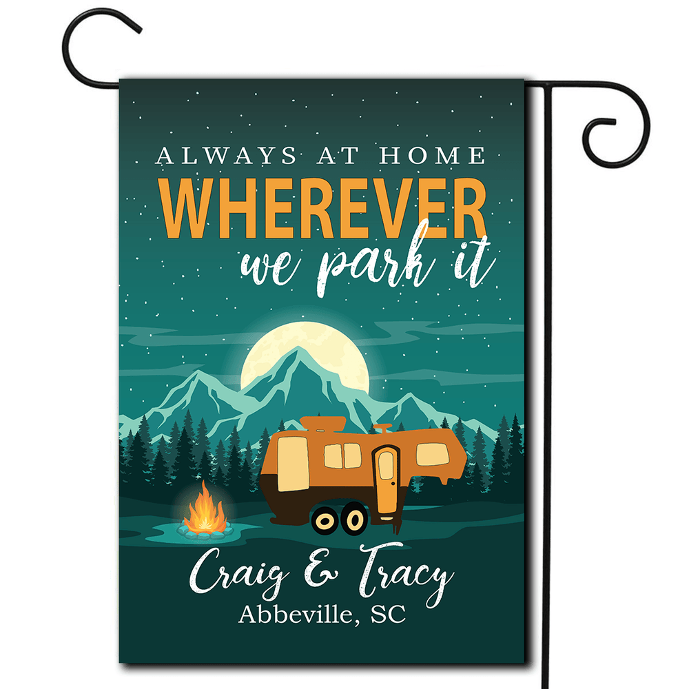 "Personalized RV Camping Yard Flag -""Always At Home Wherever We Park It"""