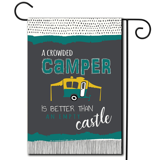 "RV Campsite Flag Pop Up ""A Crowded Camper Is Better Than An Empty Castle"""