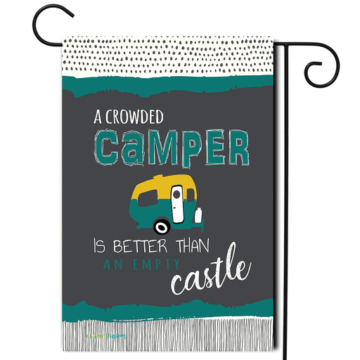 "RV Campsite Flag Tear Drop ""A Crowded Camper Is Better Than An Empty Castle"""