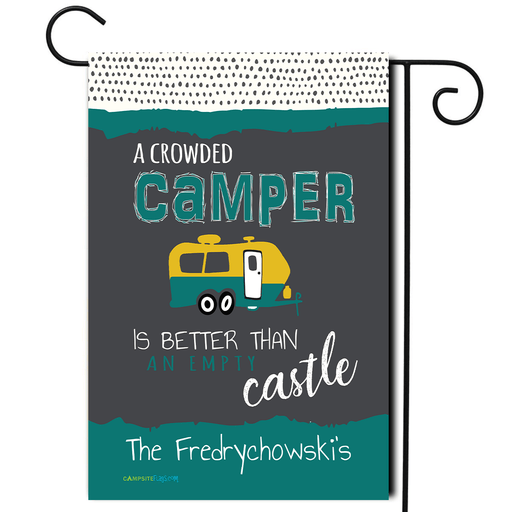 "Personalized RV Campsite Flag ""A Crowded Camper Is Better Than An Empty Castle"""