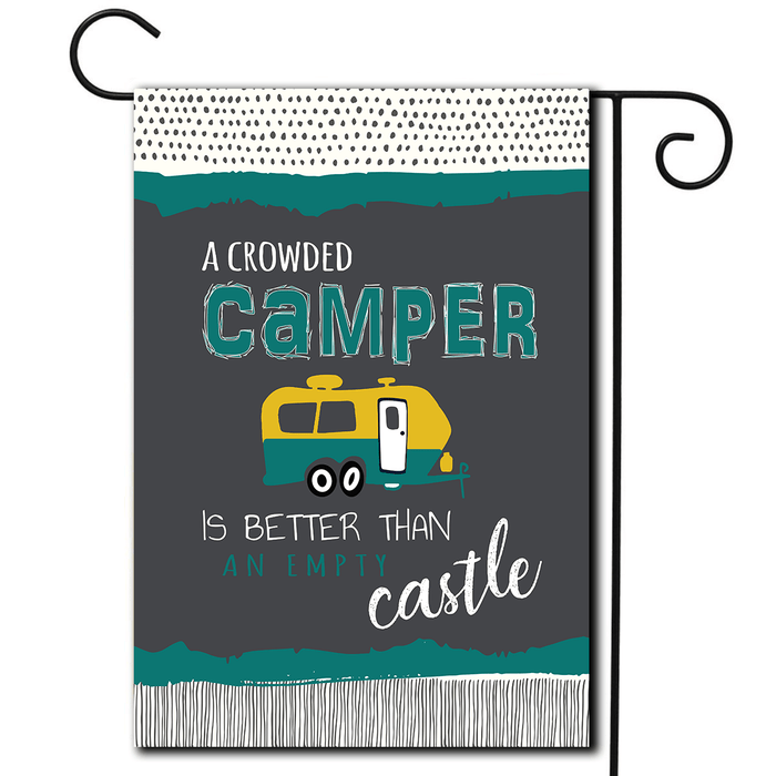 "RV Yard Flag Travel Trailer ""A Crowded Camper Is Better Than An Empty Castle"""